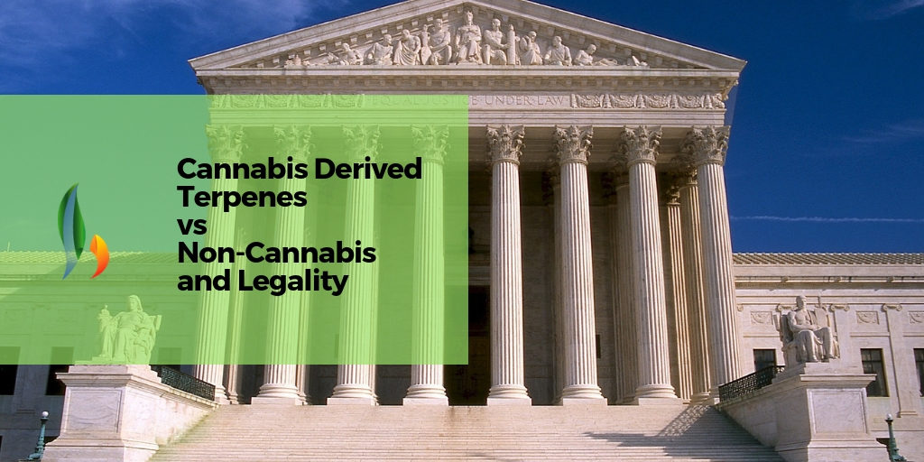 Cannabis Derived Terpenes vs Non-Cannabis and Legality